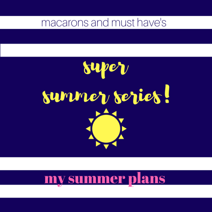 Super Summer Series! : My Summer Plans
