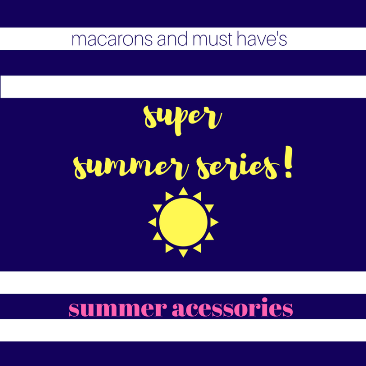 Super Summer Series!: Summer Acessories