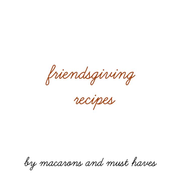 Friendsgiving Recipes